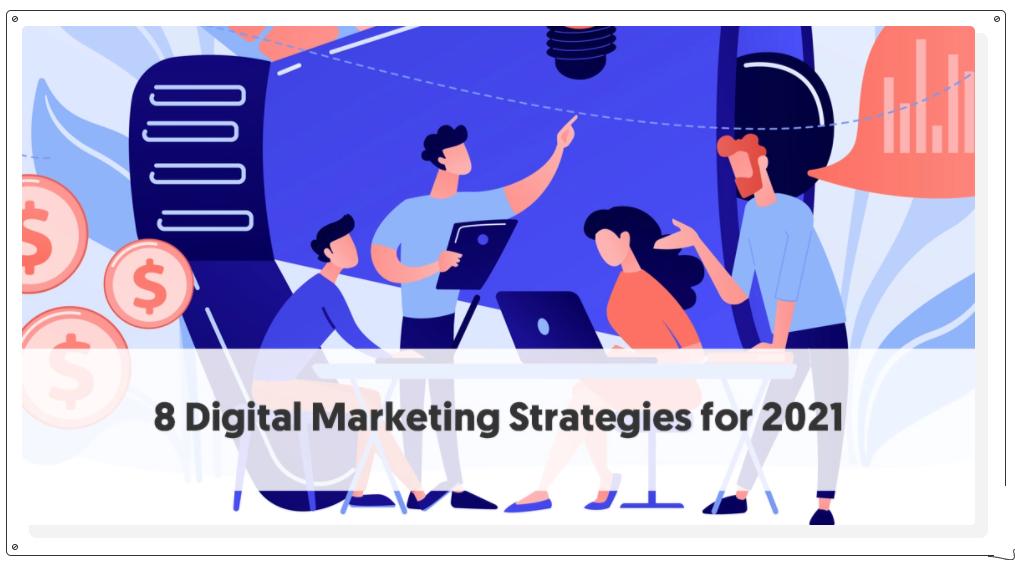 8 אסטרטגיות שיווק דיגיטליות שיעזרו לך להוביל בתחרות בשנת 2021